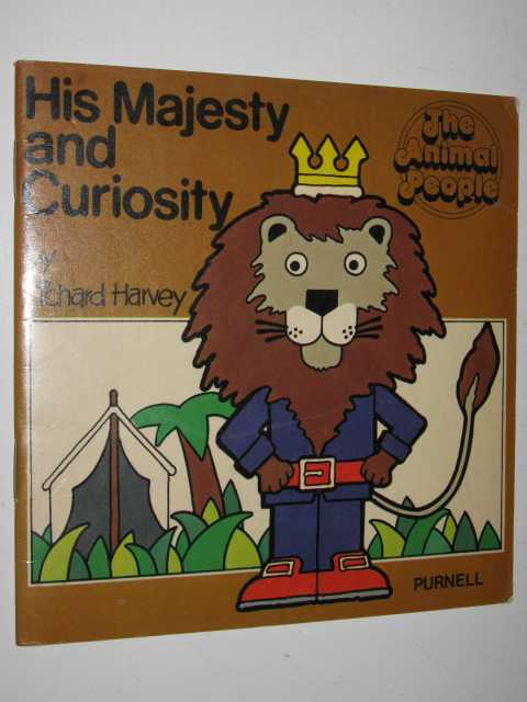 His Majesty and Curiosity - The Animal People series, Harvey, Richard