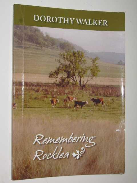 Remembering Rocklea, Walker, Dorothy