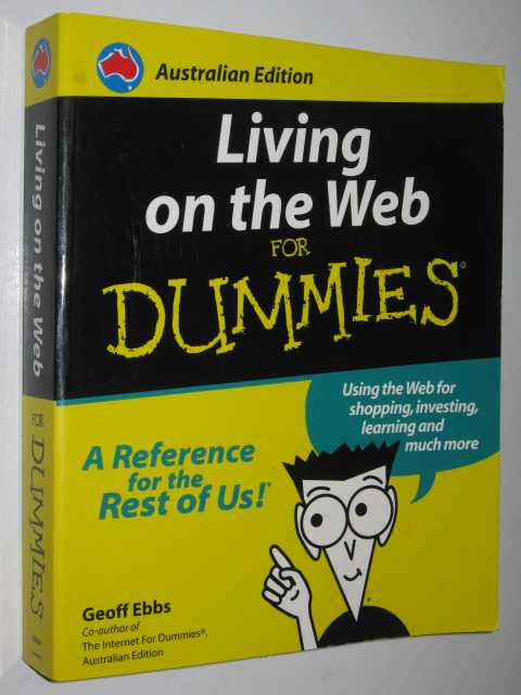 Living On The Web For Dummies, Ebbs,Geoff