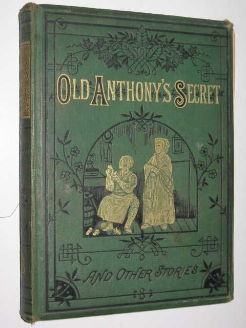 Old Anthony's Secret and Other Stories, Doudney,Sarah