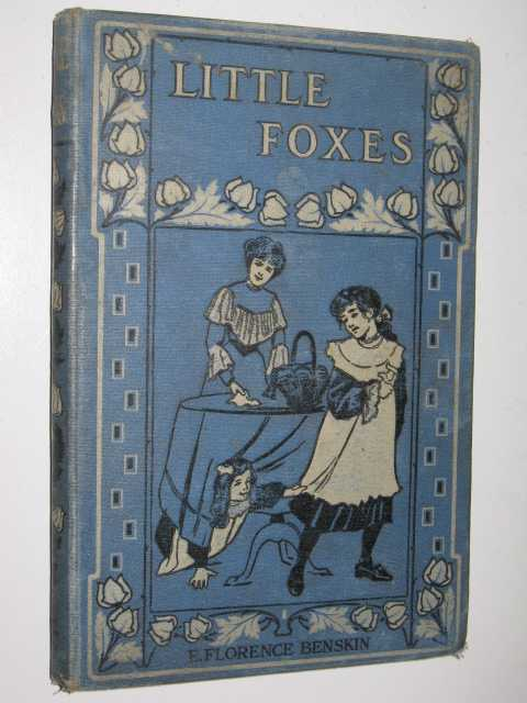 Little Foxes and How They Were Caught, and Peggy's Inn, Benskin, E. Florence