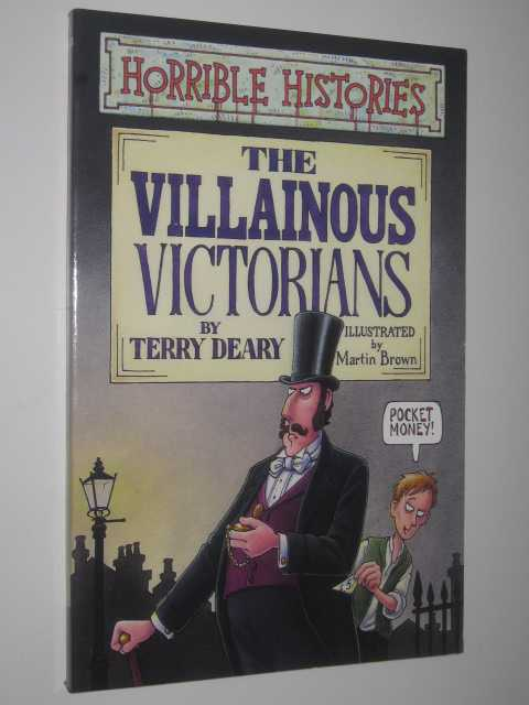 The Villainous Victorians - Horrible Histories Series, Deary, Terry
