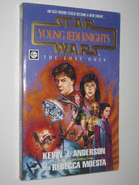 STAR WARS: The Lost Ones - Young Jedi Knights Series, Anderson, Kevin J. & Moesta, Rebecca