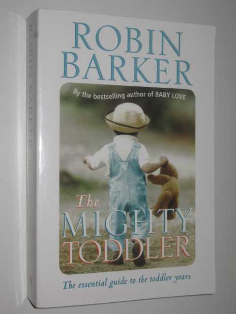 The Mighty Toddler, Barker, Robin