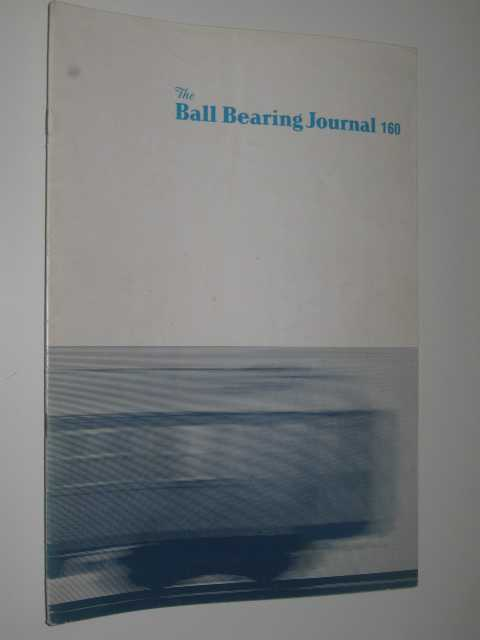 The Ball Bearing Journal #160 : Quarterly Review Of Rolling Bearing Engineering, Cromwell,O (Editor)