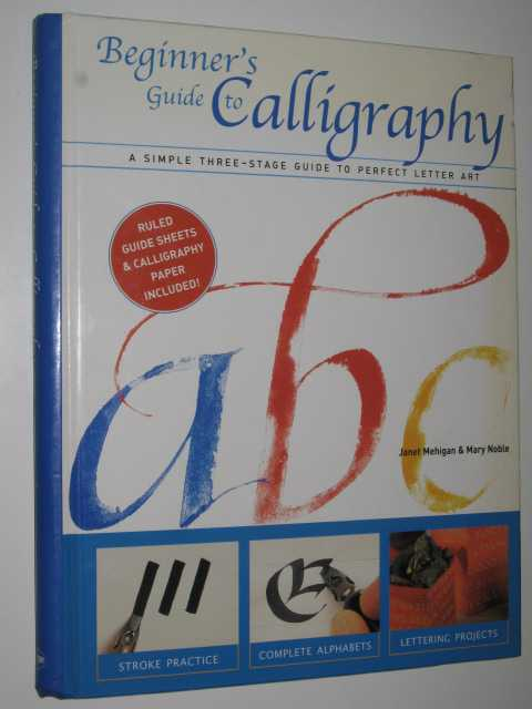 Beginner's Guide to Calligraphy, Mehigan,Janet & Noble, Mary