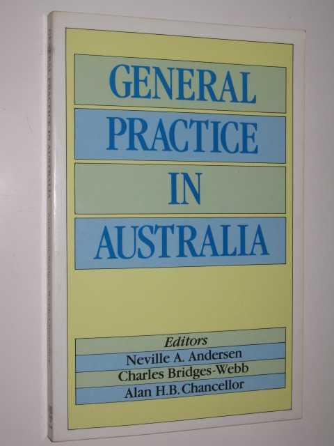 General Practice In Australia, Anderson, (Editors) Neville & Bridges-Webb, Charles & Chancellor, Alan