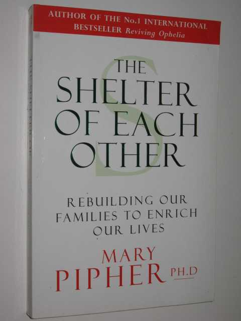 The-Shelter-Of-Each-Other-by-MARY-PIPHER-1996-Large-PB-0091814987