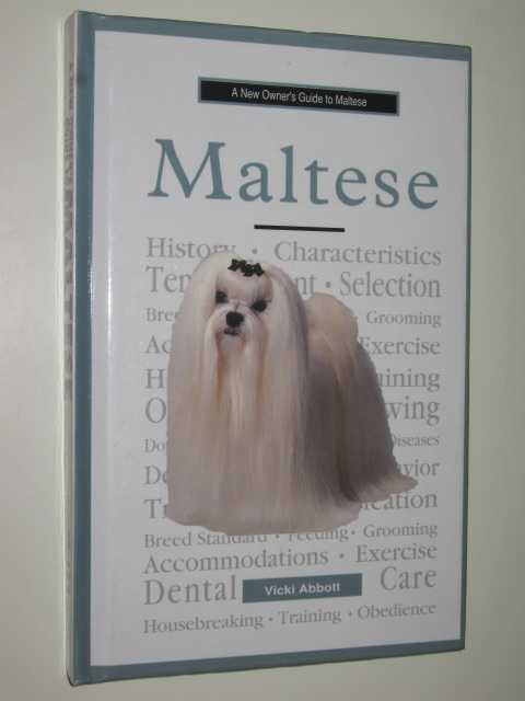 A New Owner's Guide To Maltese, Abbott, Vicki