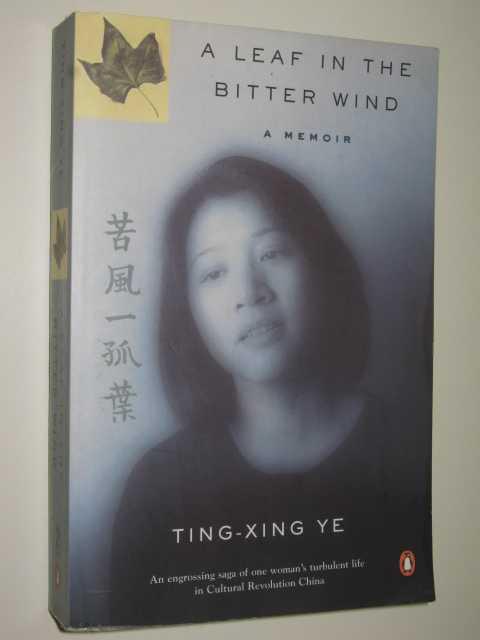 A Leaf In The Bitter Wind - A Memoir, Ye,Ting-Xing