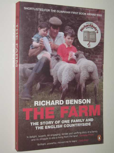 The Farm : The Story Of One Family And The English Countryside, Benson, Richard