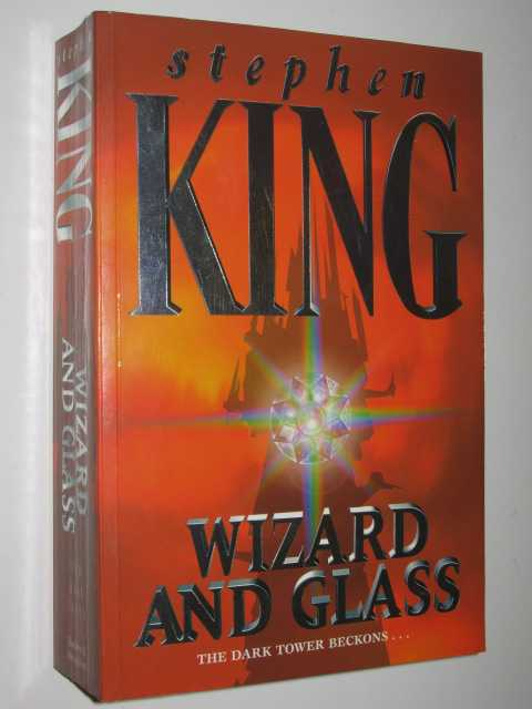 Wizard and Glass - The Dark Tower #4, King, Stephen