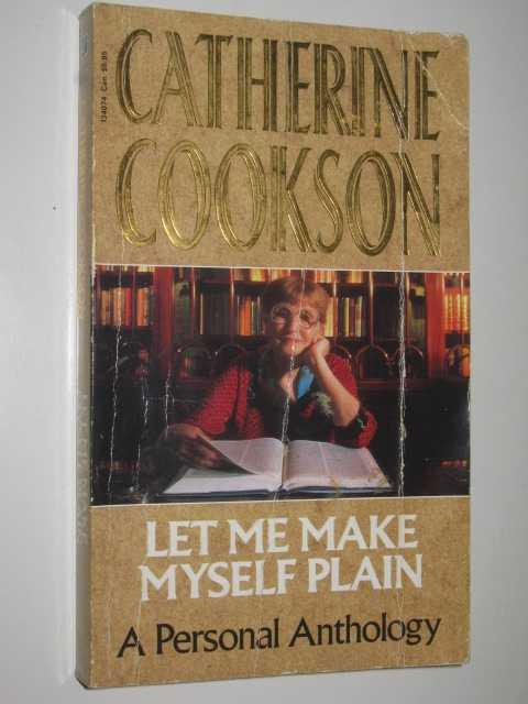 Let Me Make Myself Plain, Cookson, Catherine