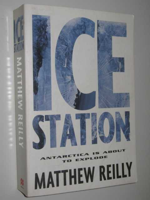 Ice Station, Reilly,Matthew