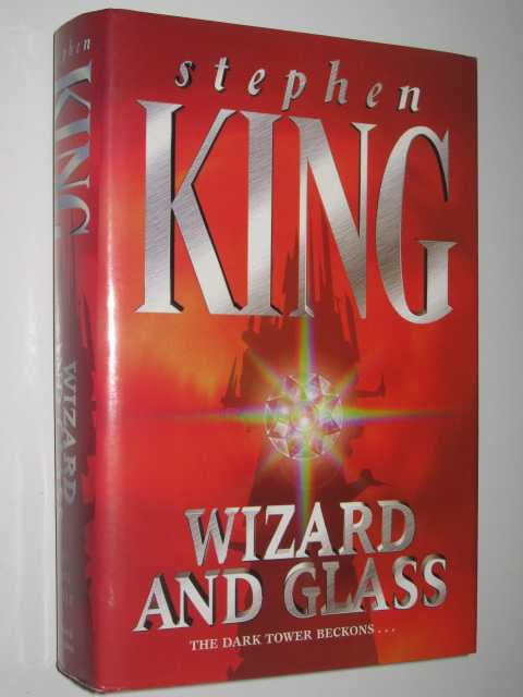 Wizard and Glass - The Dark Tower #4, King,Stephen