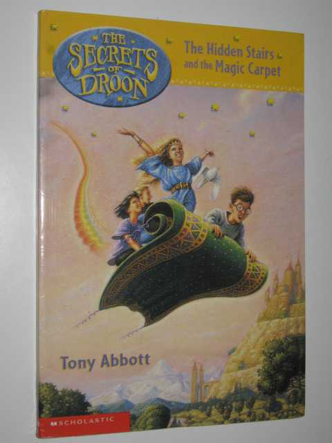 The Hidden Stairs and the Magic Carpet - Secrets of Droon #1, Abbott, Tony