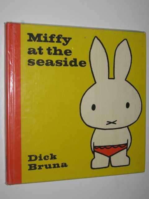 Miffy at the Seaside, Bruna,Dick