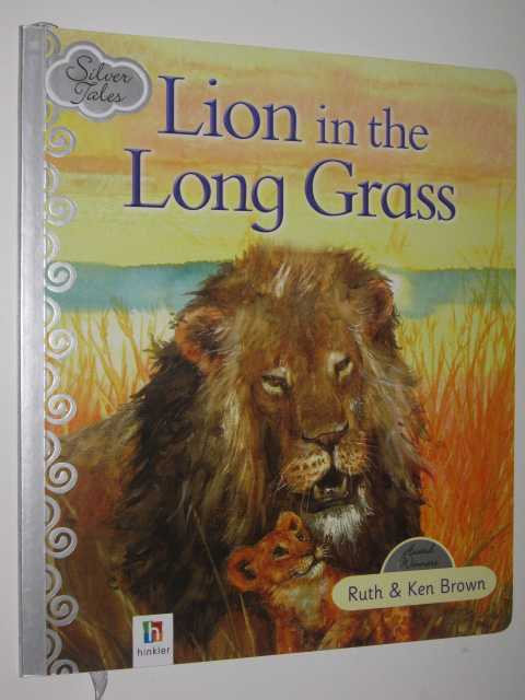 Lion in the Long Grass - Silver Tales Series, Brown,Ruth