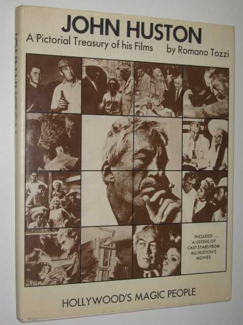 John Huston : A Pictorial Treasury of His Films, Tozzi,Romano