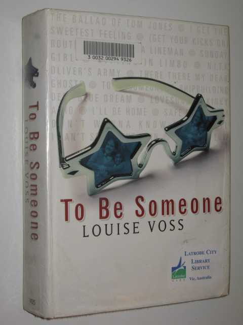To Be Someone, Voss,Louise