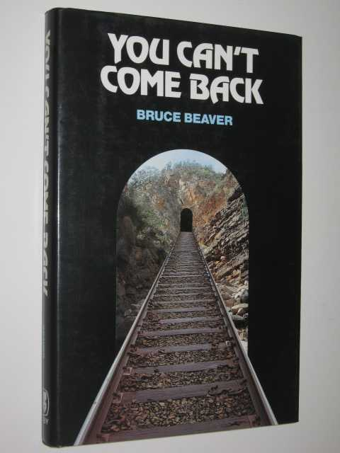 You Can't Come Back, Beaver,Bruce