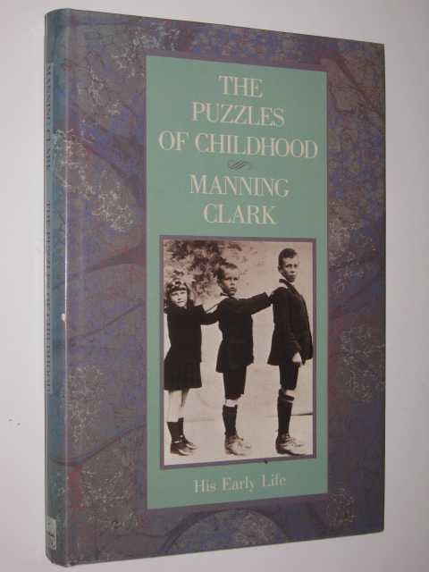The Puzzles of Childhood, Clark,Manning