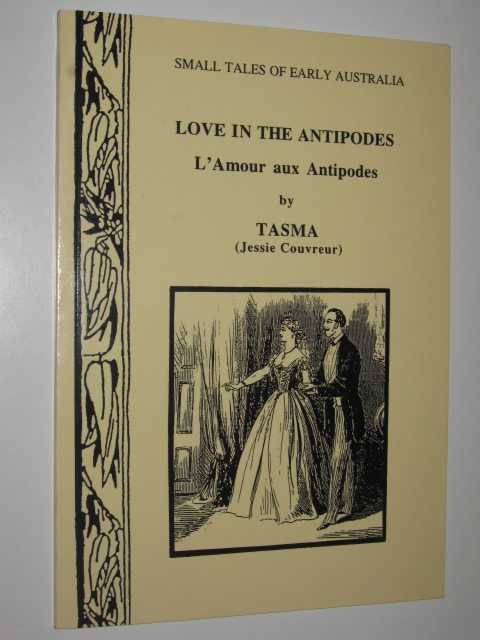 Love in the Antipodes - Small Tales of Early Australia #10, Couvreur,Jessie (Tasma)