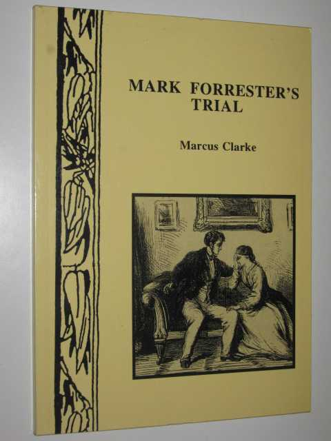 Mark Forrester's Trial - Small Tales of Early Australia #12, Clarke,Marcus