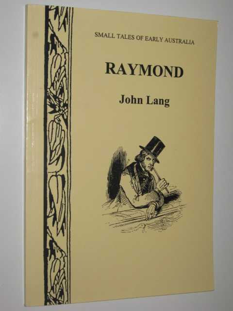 Raymond - Small Tales of Early Australia #9, Lang,John