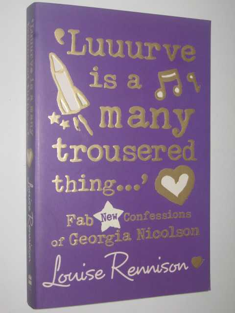 Luuurve is a Many Trousered Thing... - Confessions of Georgia Nicolson #8, Rennison,Louise