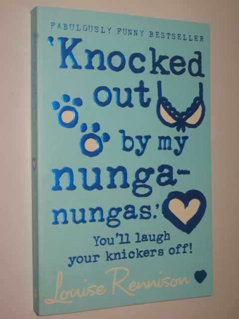 Knocked Out By My Nunga-nungas - Confessions of Georgia Nicolson #3, Rennison,Louise