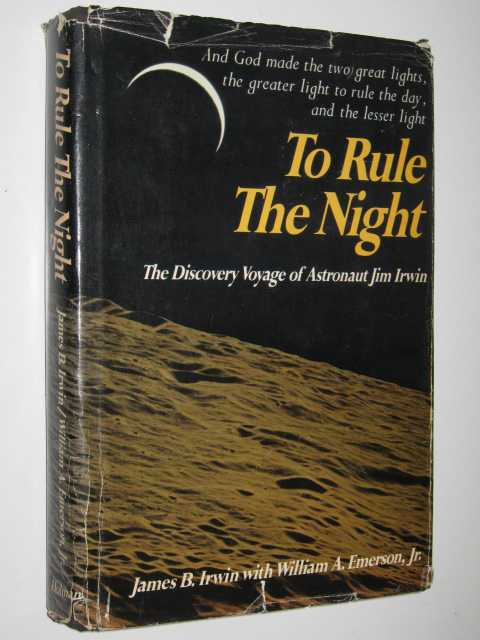 To Rule the Night : The Discovery Voyage of Astronaut Jim Irwin, Irwin,James B.