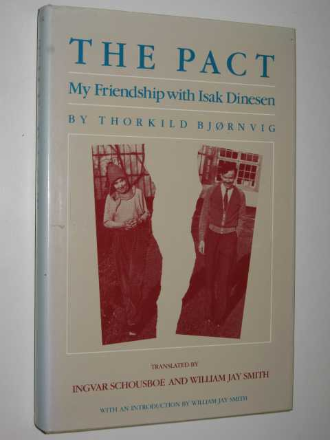 The Pact : My Friendship with Isak Dinesen, Bjornvig,Thorkild