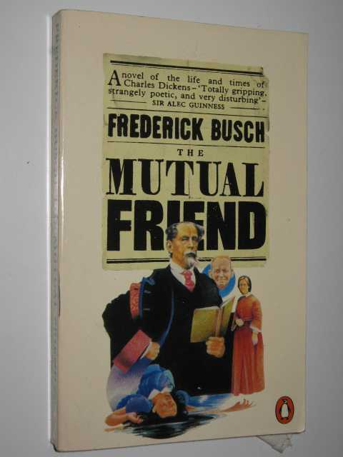 The Mutual Friend, Busch,Frederick