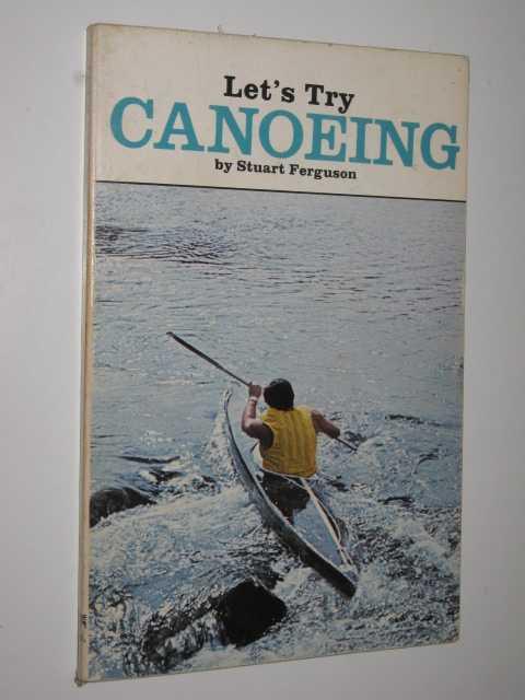 Let's Try Canoeing, Ferguson,Stuart