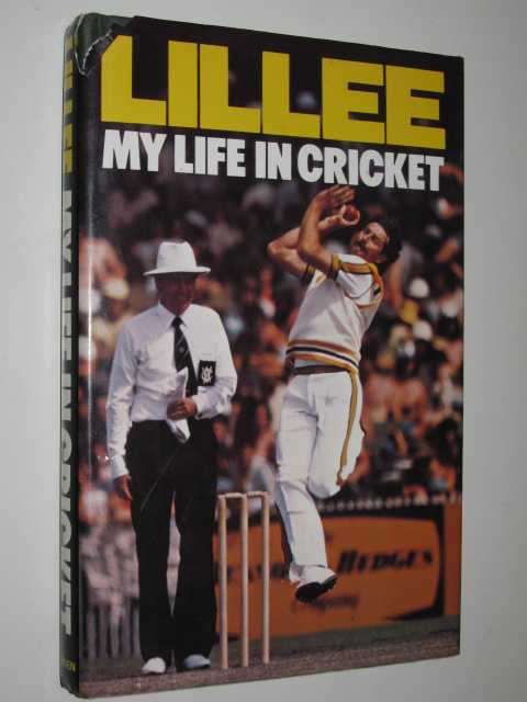 Lillee: My Life in Cricket, Lillee,Dennis