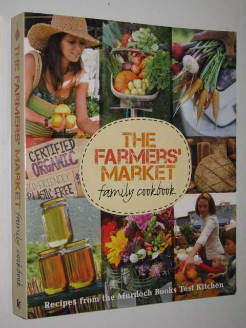 The Farmers' Market Family Cookbook, Sterio,Gabriella (edited)