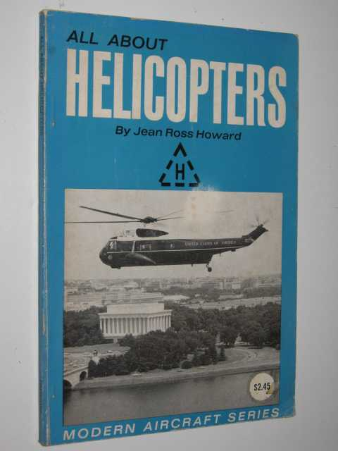 All About Helicopters - Modern Aircraft Series, Howard,Jean Ross