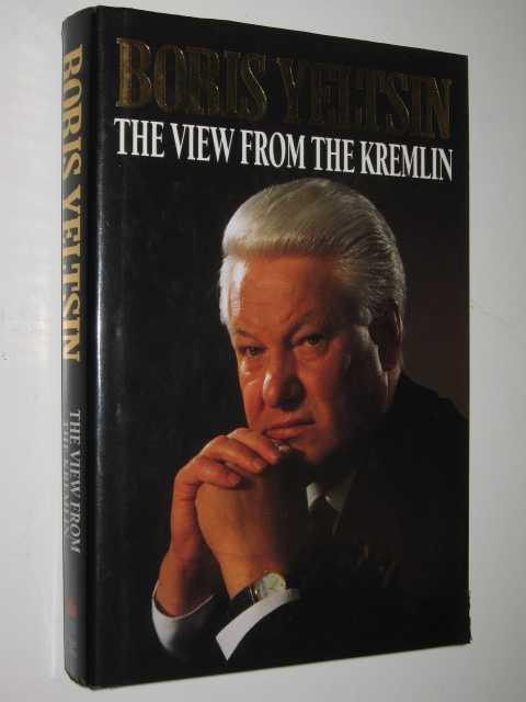 The View from the Kremlin, Yeltsin,Boris
