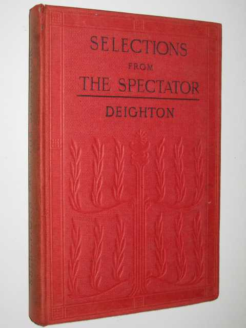 Selections From The Spectator, Deighton,K (Editor)