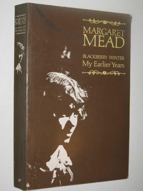 Blackberry Winter : My Earlier Years, Mead,Margaret