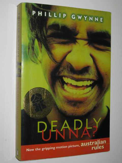 "deadly unna is gary a gutless This essay will be focusing on the book deadly unna by author phillip gwynne  you're want to kill us "" ""my own son, a gutless wonder."