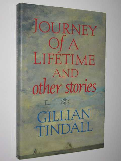 Journey of a Lifetime and Other Stories, Tindall,Gillian