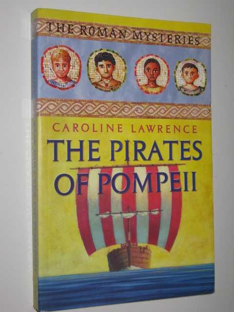 The Pirates of Pompeii - The Roman Mysteries #3, Lawrence,Caroline
