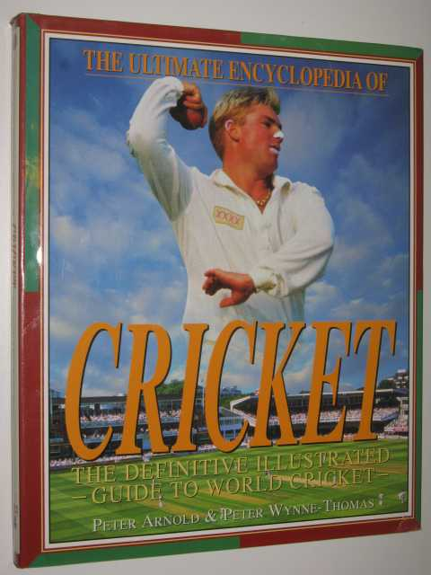 The Ultimate Encyclopedia of Cricket, Arnold, Peter & Wynne-Thomas, Peter