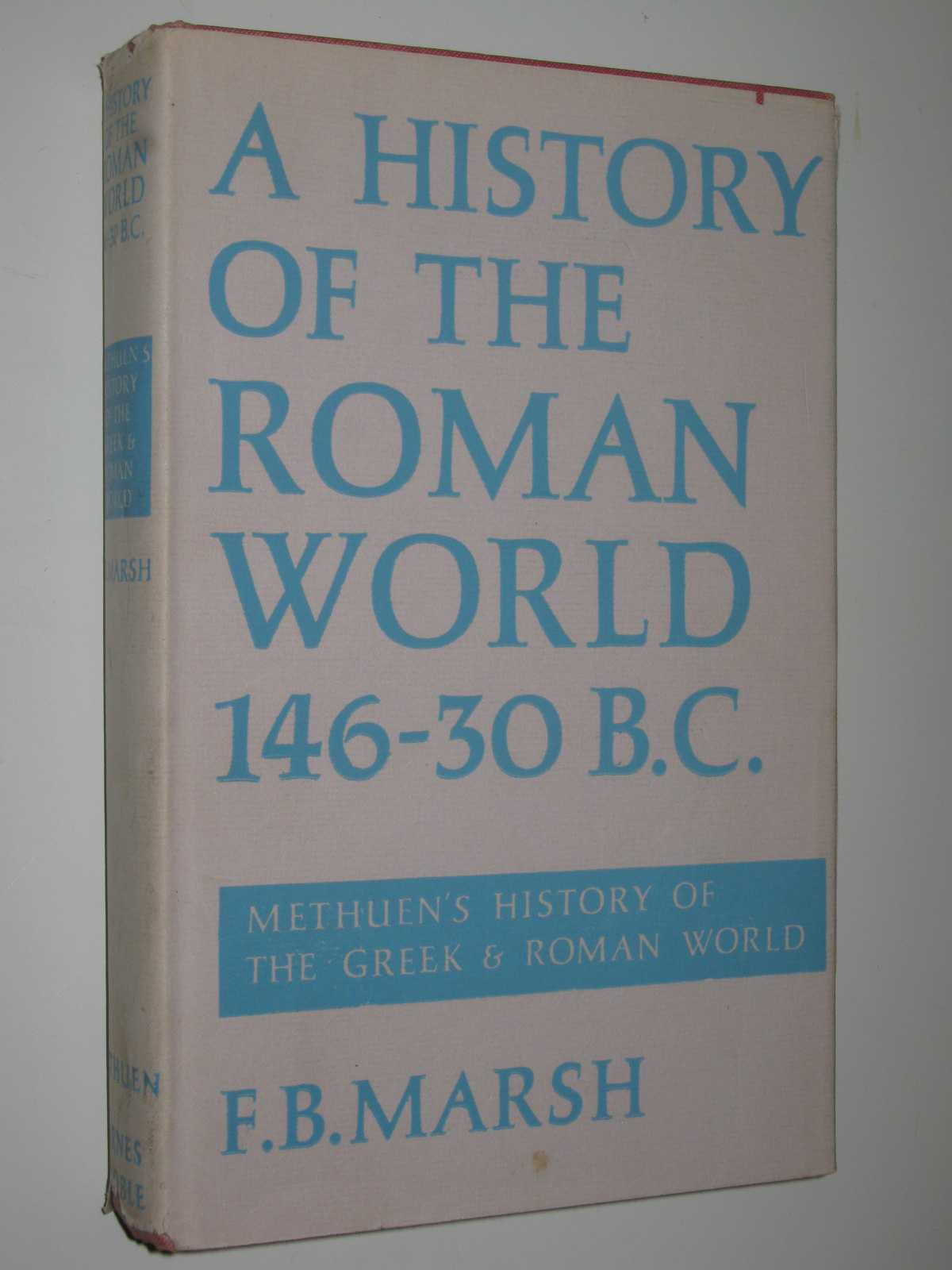 A History of the Roman World from 146 to 30 BC, Marsh,Frank Burr