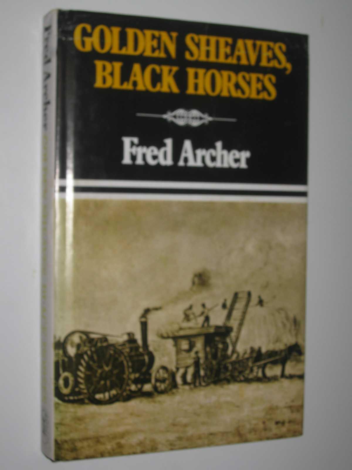 Golden Sheaves, Black Horses, Archer, Fred