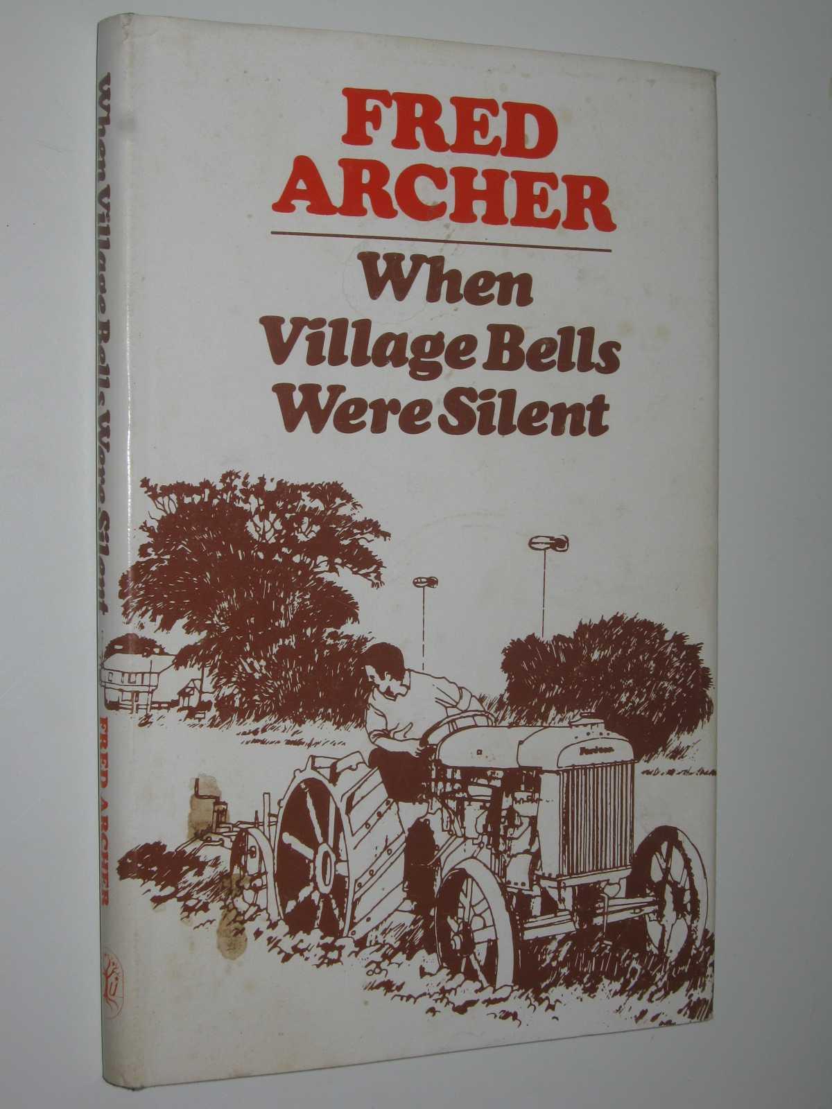 When Village Bells Were Silent, Archer, Fred