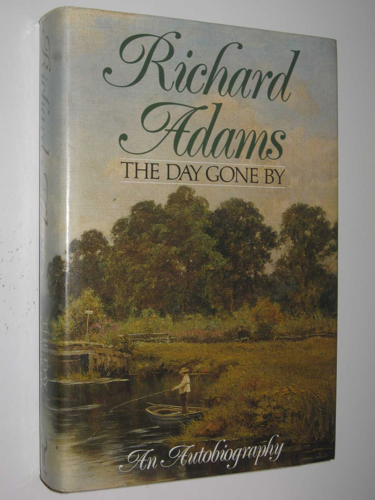 The Day Gone By : An Autobiography, Adams,Richard