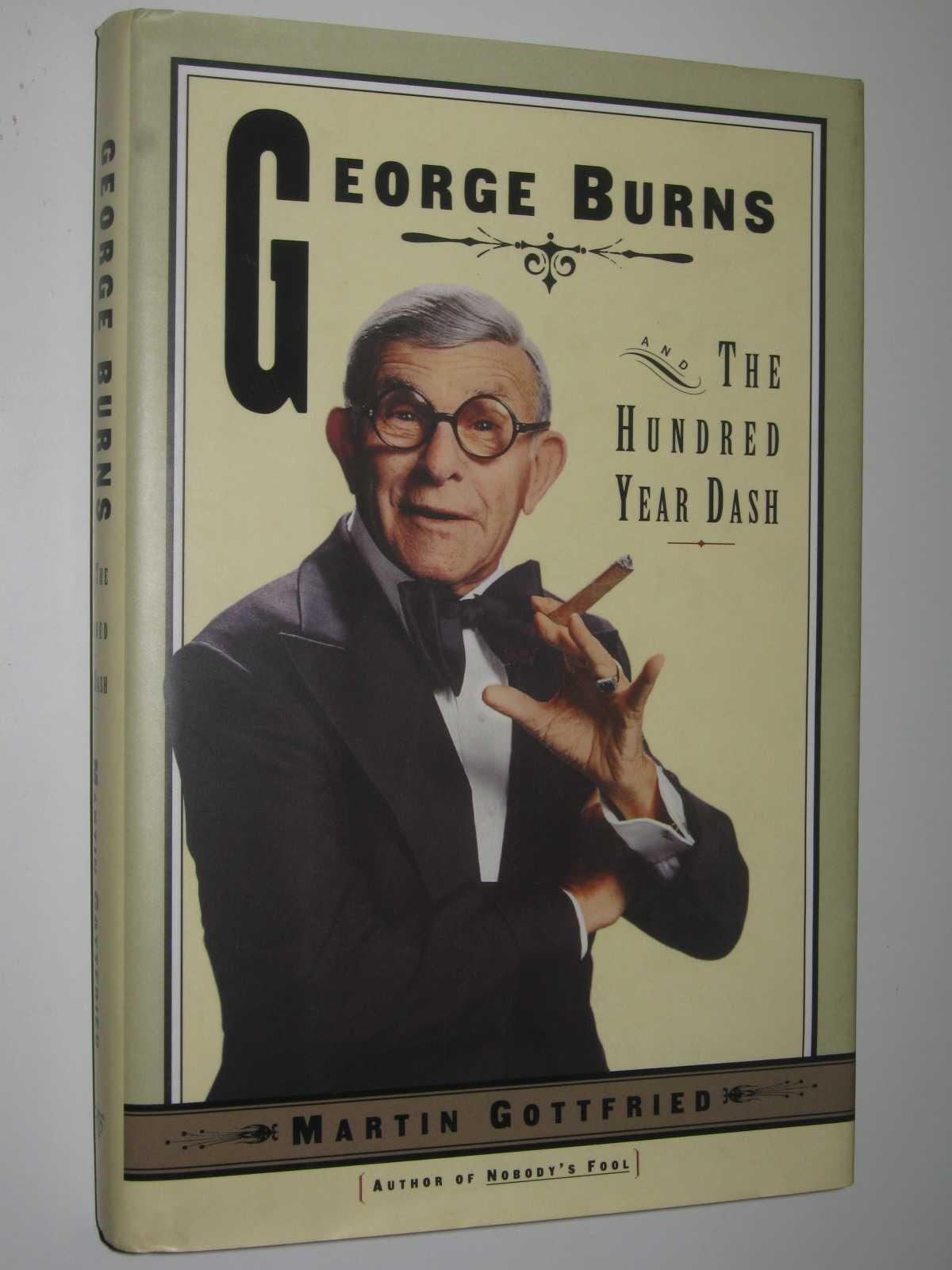 George Burns : The Hundred Year Dash, Gottfried,Martin